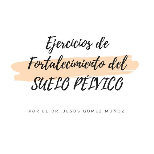 Ejercicios de fortalecimiento del SUELO PÉLVICO (III)